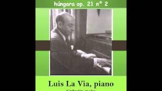 Luis La Via interpreta Variaciones sobre una canción húngara op. 21 nº 2 de Brahms