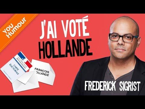 FRÉDÉRICK SIGRIST - J'ai voté Hollande