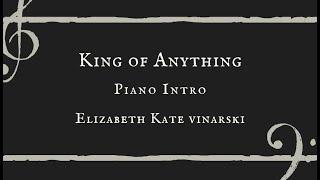 King of Anything Piano Intro - Elizabeth Kate Vinarski