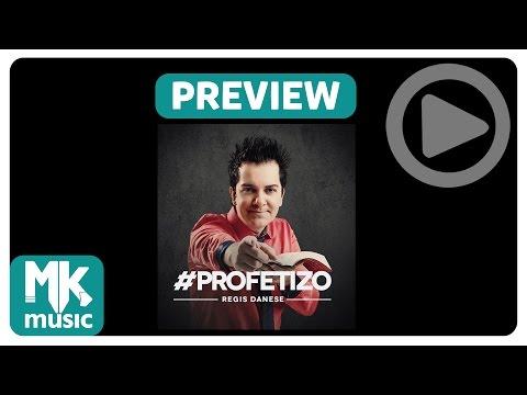 Regis Danese - Preview Exclusivo do CD #Profetizo - Novembro 2014