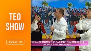 Teo Show (15.10.2019) - Suzana si Daciana Vlad dau horele maramuresene pe muzica machedoneasca!