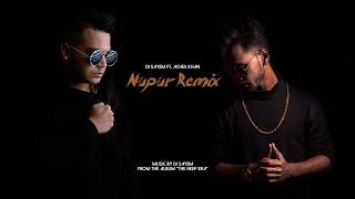DJ Sayem Ft. Aches Khan - Nupur Remix (Audio) | THE NEW ERA ALBUM 2017
