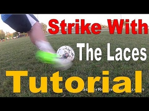 SoccerFootball Striking Tutorial  Striking with the Laces