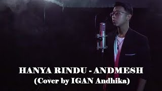 Andmesh Hanya Rindu Cover by IGAN Andhika