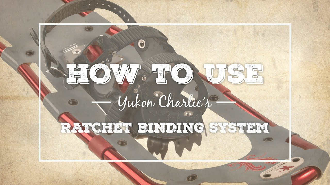 How to Use the Yukon Charlie's Ratchet Binding System