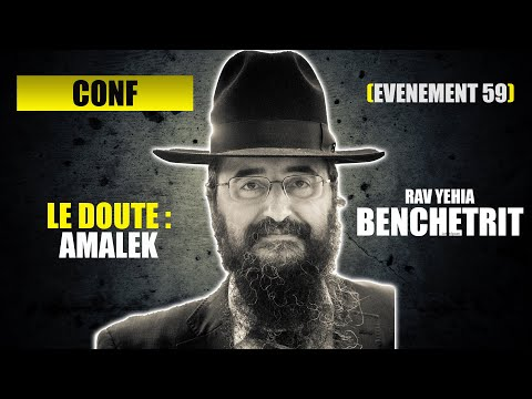 RAV BENCHETRIT - LE DOUTE (AMALEK)