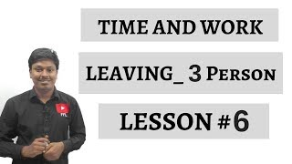 TIME AND WORK _ LEAVING(3Person) _ Lesson #6