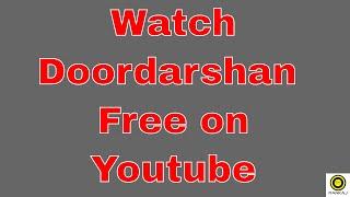 How to watch doordarshan on youtube || pankaj yadav