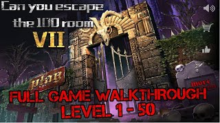 Can You Escape The 100 Room VII FULL GAME Level 1 - 50 Walkthrough (100 Room 7).