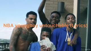 NBA  youngboy untouchable (Lyrics)