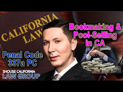 Bookmaking & Pool-Selling in California (Penal Code 337a PC)
