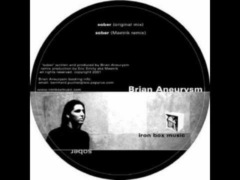 Brian Aneurysm - Sober [Maetrik Rmx]