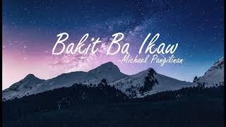 Bakit Ba Ikaw LYRICS   Michael Pangilinan