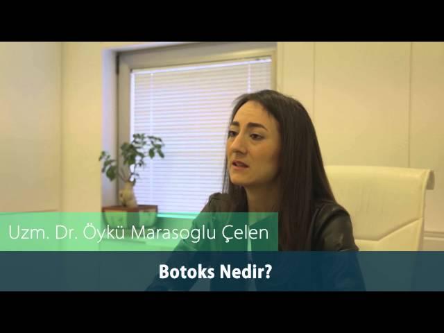 Dr. Öykü Maraşoğlu Çelen - Botoks Nedir ?