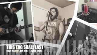 THIS TOO SHALL LAST BY: CODY MARTIN , BEN WHITT , JEROD EVANS
