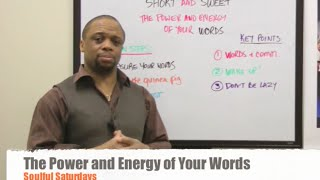 The Power and Energy of Your Words