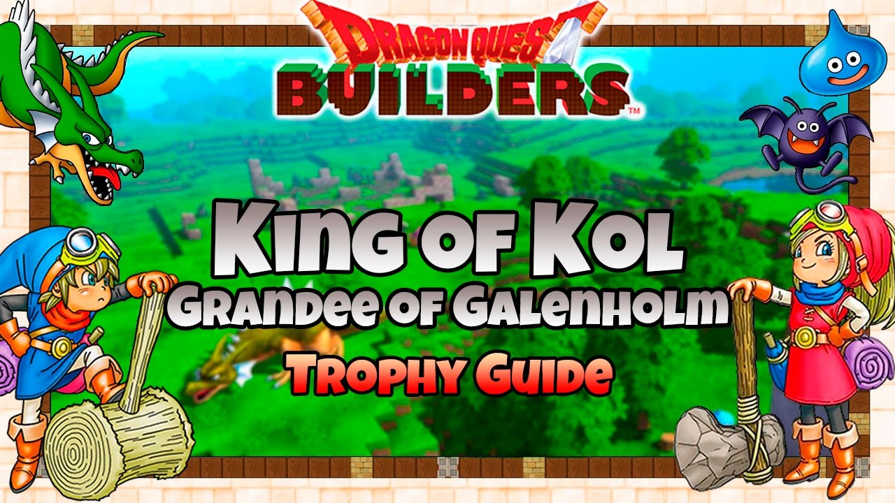 Dragon quest builders king of kol grandee of galenholm trophy dragon quest builders king of kol grandee of galenholm trophy guide kol challenges guide malvernweather Choice Image