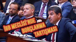 İBB Meclisi'nde Borç Tartışması Çıktı! | 11 Temmuz İBB Meclis Toplantısı