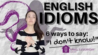 ENGLISH IDIOMS: 6 wąys to say