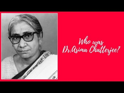 Who was Dr Asima Chatterjee?