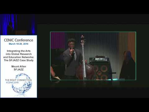 CENIC 2019: Integrating the Arts into Global R&E Networks - The SFJAZZ Case Study (3/18/2019)
