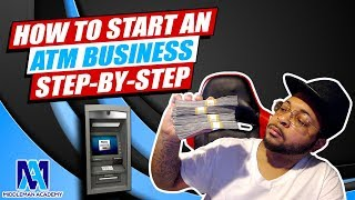 How To Start An ATM Business Step By Step In 2019 For Beginners