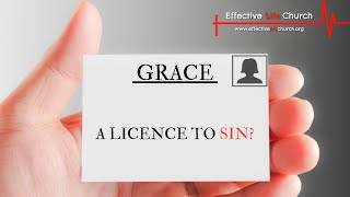 Effective Life Church - Grace (A Licence To Sin?) - Pastor Matthew Guest