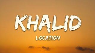 Khalid - Location (Lyrics)