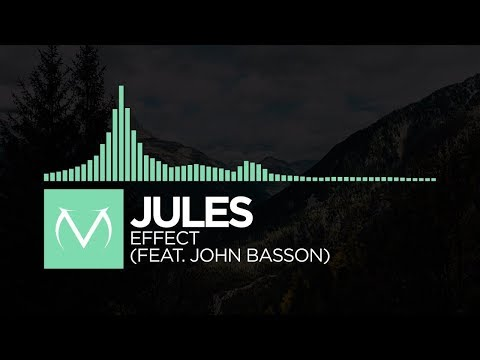 [Chill] - Jules - Effect (feat. John Basson) [Free Download]