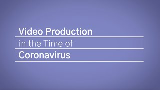 Video Production Safety in the Time of Coronavirus | QuickFrame