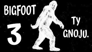 BIGFOOT Ty Gnoju #3