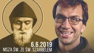 Msza św. ze św. Szarbelem (6.06.2019) Remigiusz Recław SJ