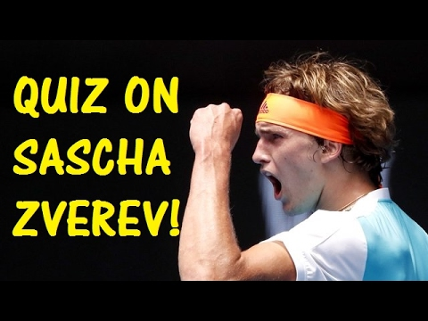 QUIZ on Alexander 'Sascha' ZVEREV! - Marseille 2017