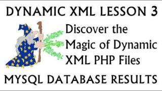 Discover Dynamic XML: MySQL PHP Database Results Loop Tutorial