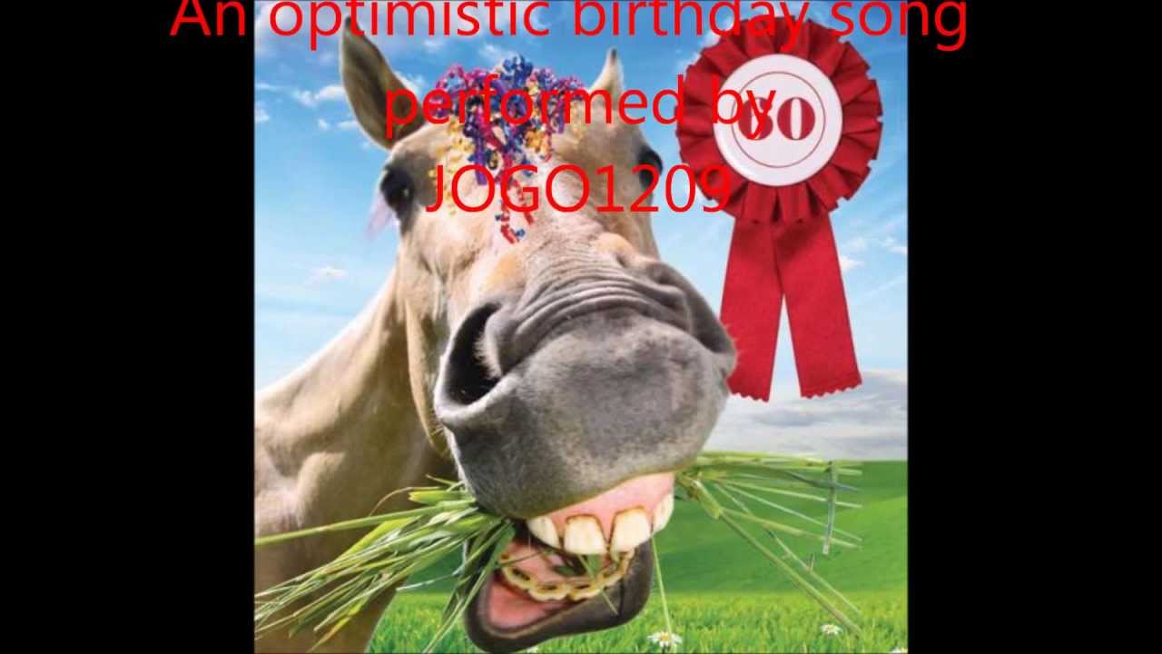 A Brand New Happy Birthday Song Called With 60 Optimistic Funny Lyrics By Jogo1209 Youtube