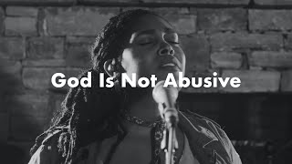 Common Hymnal | God Iṡ Not Abusive | Brittney Spencer