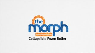 The Morph Collapsible Foam Roller - 5 Moves for Beginners