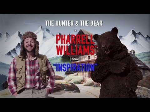 LE CHASSEUR, L'OURS ET PHARRELL WILLIAMS