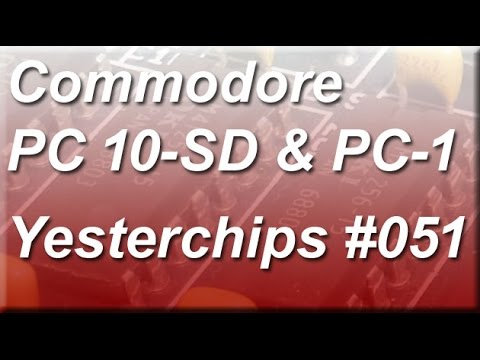 MIGs Yesterchips - Folge #051 Commodore PC 10-SD & PC-1