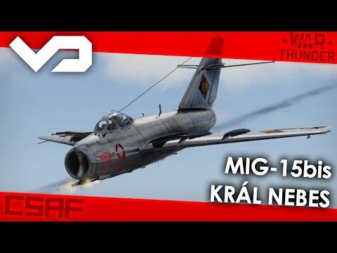 War Thunder CZ - Letadla (15.díl) - Mig-15bis - Král nebes [FullHD]