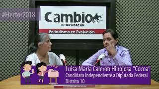 Elector2018 - `Cocoa´ Calderón, mujer independiente y candidata a la diputación federal