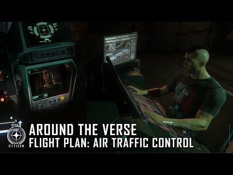 Star Citizen: Around the Verse - Flight Plan: Air Traffic Control