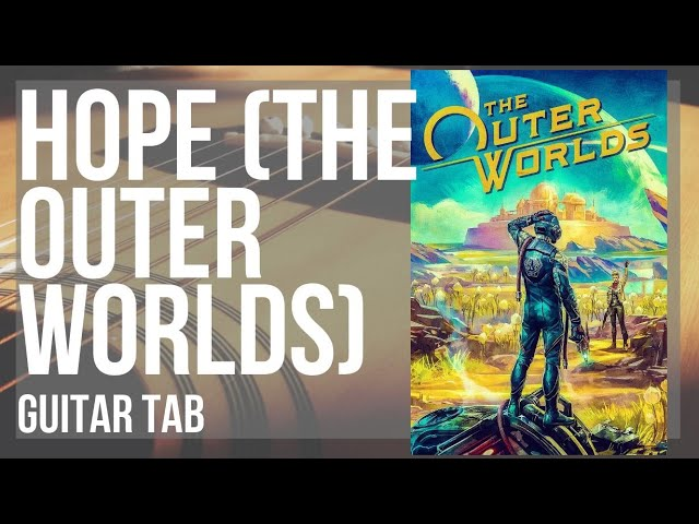 Guitar Tab How To Play Hope The Outer Worlds By Justin E Bell Youtube Driftveil city overdrive guitar chords. youtube