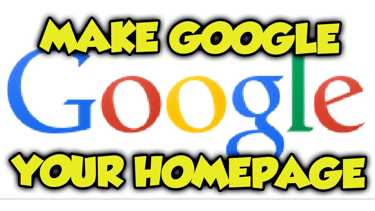 how to get google as your homepage