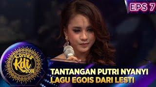 Tantangan Putri Nyanyi Lagu Egois dari Lesti - Kontes KDI Eps 7 (2/9)