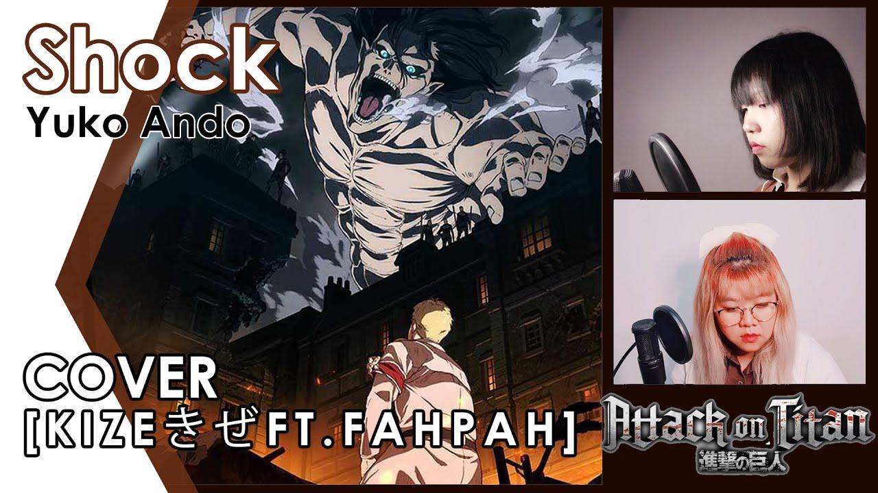 (Cover) SHOCK - Yuko Ando | Attack on Titan — Final Season [Kizeきぜ feat.Fahpah] \ Inst. Jonatan King