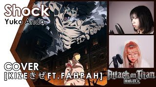 (Cover) SHOCK - Yuko Ando   Attack on Titan — Final Season [Kizeきぜ feat.Fahpah] \ Inst. Jonatan King