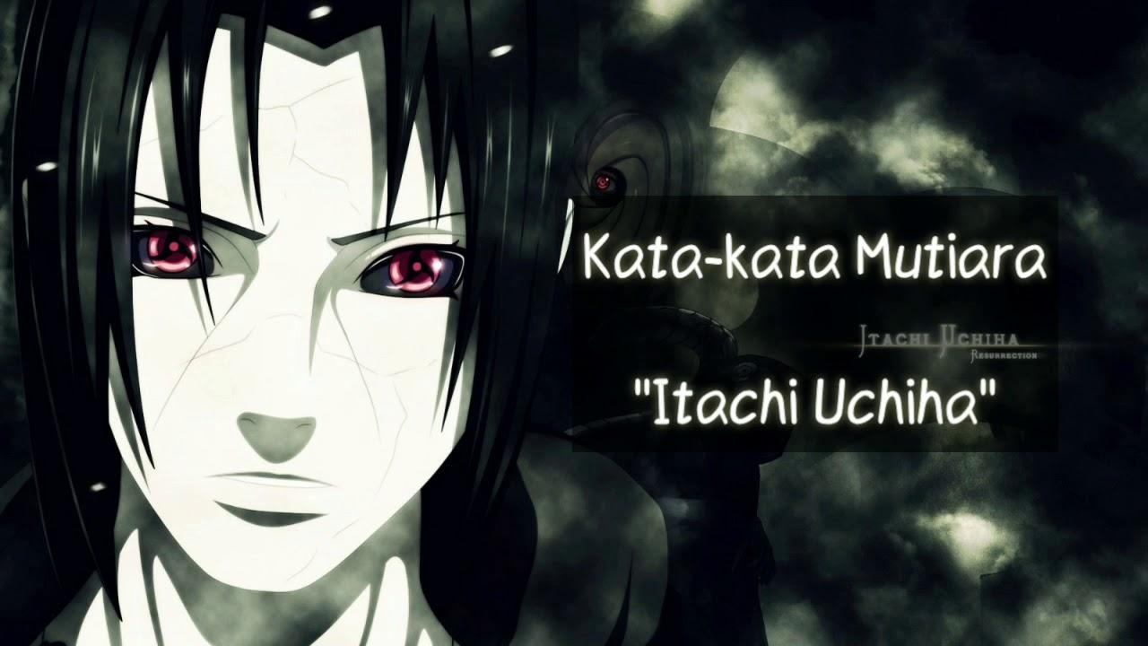 Kata Kata Bijak Itachi Uchiha Naruto Shipuden Youtube
