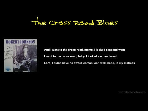 Robert Johnson - The Cross Road Blues Lyrics