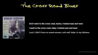 Robert Johnson - The Cross Road Blues Lyrics